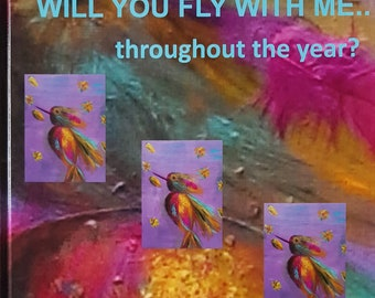 Picture Book / Children's Book / TextBook (for young and old) Title: will you fly with me... throughout the year?