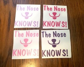 The Nose KNOWS - Perfect for Barn Hunt/Nose Work Lovers -Vinyl Decals for car, bottle, window, tablet, phone, computer, or other decoration!