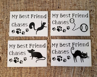 4x6 Magnets for Dog & Cat Lovers - My best friend chases balls, cats, squirrels, rats - Magnets great for car, cabinet, refrigerator, etc