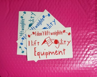 I Lift Agility Equipment - Vinyl Decals for car, bottle, window, tablet, phone, computer, or other decoration!