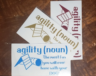 Agility Vinyl Decal - Agility Definition - Vinyl Decals for car, bottle, window, tablet, phone, computer, or other decoration!