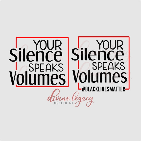 Fight For Justice Your Silence Speaks Volumes Black Lives Etsy