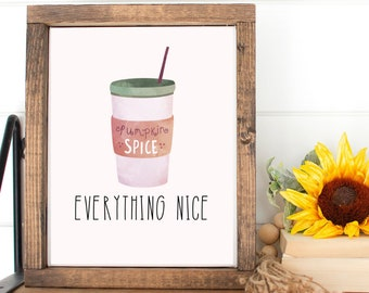 Pumpkin Spice & Everything Nice Digital Wall Art   Fall Farmhouse Decor   Autumn Signs for the House   Latte Lover Gift   Gifts for Her