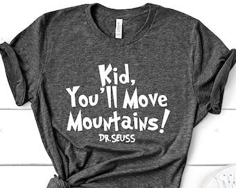 Dr. Seuss Shirt, Kid You'll Move Mountains, Dr. Seuss Teacher Shirt, Teacher Raglan, Cat in the Hat Shirt, Dr Seuss Gift, Motivational Shirt