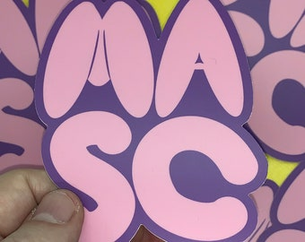 """Soft """"MASC"""" Vinyl Sticker for a softer and plush masculinity  3.18"""" x 4"""""""
