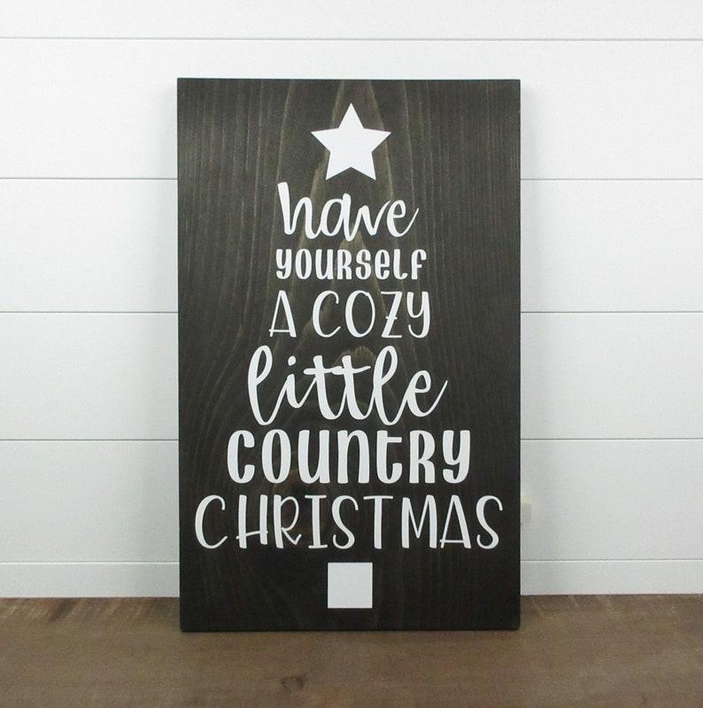 Country Christmas Holiday decor Farmhouse Christmas Christmas decor Have yourself a cozy little country Christmas Christmas sign