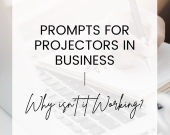 Prompts for Human Design Projectors in Business   Figure out why your business isn't growing