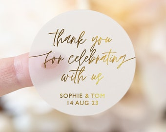 Thank You For Celebrating with us with Names Gold Foil Stickers, Silver or Rose Gold, Clear Matte Round Personalized Thank You Stickers