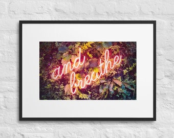 Framed Print of And Breathe Neon Sign on Foliage Wall, Wall Art Decor, Matte Paper Poster With Mat Surround