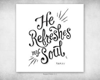 He Refreshes, Hand-Lettered Digital Download, Word Art, Bible Lettering, Bedroom Art, Printable Decor, Pen and Ink, Bible Verse, Scripture