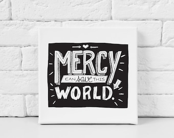 Mercy Can Save This World, Hand Lettering, Word Art, Inspirational Lettering, Quote Print, Printable Art, Typography Poster, gift for women