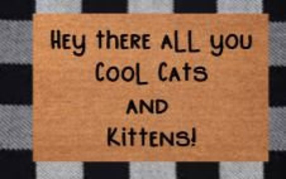 Hey There All You Cool Cats And Kittensfunny Doormattiger Etsy