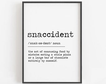 Snaccident Definition Meaning Quote Wall Art Print Poster Funny Kitchen Decor
