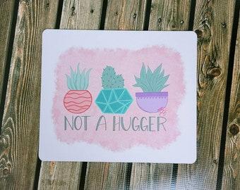 Not a hugger Mousepad/ Layla Blossoms/ StickersandMoreByLB