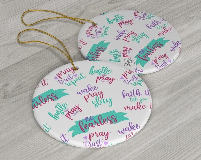 Faith Part 2 Ceramic Ornaments/ Stickersandmorebylb/ Layla Blossoms LLC