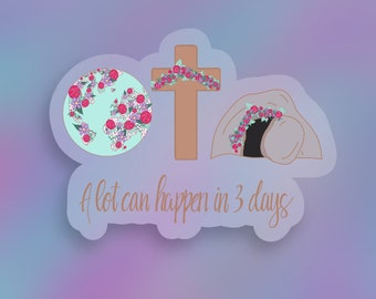 A lot can happen in three days clear vinyl sticker/ StickersandMorebyLB/ Layla Blossoms decals for cars, tumblers, laptops/ weatherproof