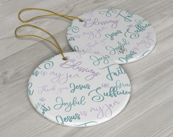 Faith Part 6 Ceramic Ornaments/ Stickersandmorebylb/ Layla Blossoms LLC