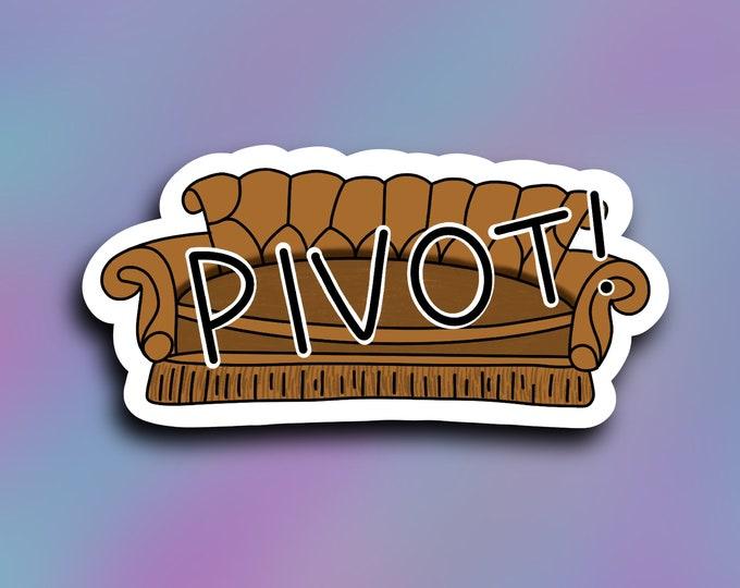 Pivot, friends, vinyl decal, tumbler sticker, car decal, weatherproof/ StickersandMorebyLB/ Layla Blossoms/vinyl sticker