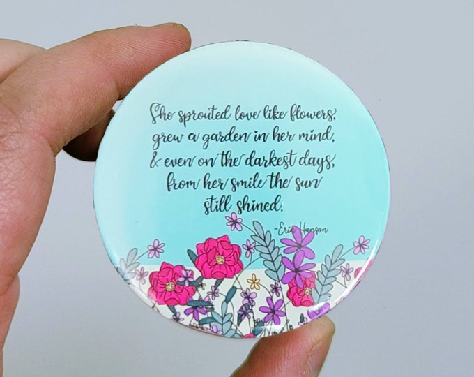 Her smile shined 2.25 in button pin/ layla blossoms/ stickersandmorebylb
