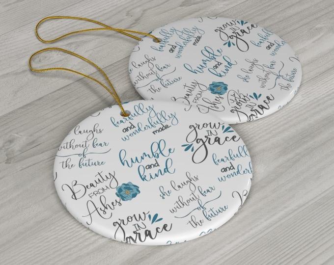 Faith Part 4 Ceramic Ornaments/ Stickersandmorebylb/ Layla Blossoms LLC