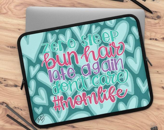 Mom life Laptop Sleeve/ tablet sleeve/ Layla Blossoms LLC/ Stickersandmorebylb