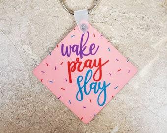 Wake pray slay double sided keychain/ StickersandMorebyLB/ Layla Blossoms