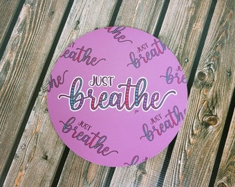 Just breathe Mousepad/ Layla Blossoms/ StickersandMoreByLB