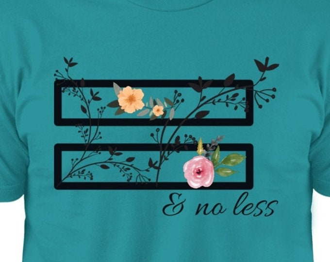 Equal and No Less. Premium Short Sleeve T-Shirt.