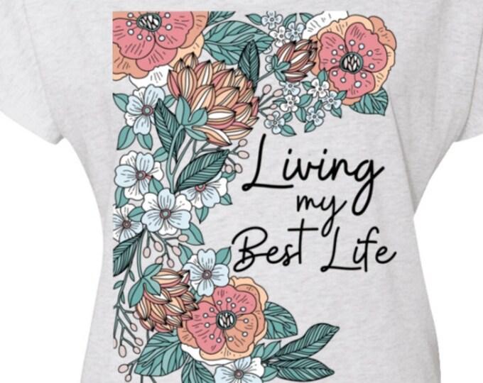 Living My Best Life. Triblend Dolman Sleeve