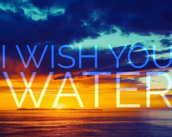 """Blue Mind Magnet: """"I Wish You Water"""" 1"""