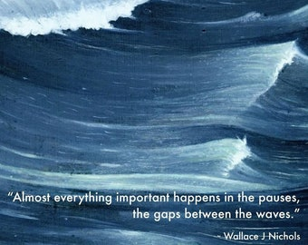 """Blue Mind Magnet: """"Almost everything important happens in the pauses, the gaps between the waves."""""""