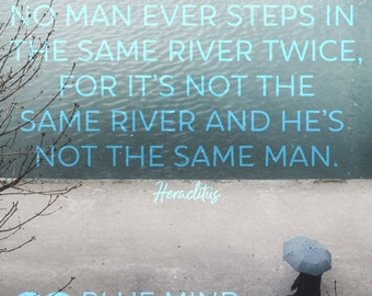 """Blue Mind Magnet: """"No Man Ever Steps In The Same River Twice, For It's Not The Same River And He's Not The Same Man."""""""