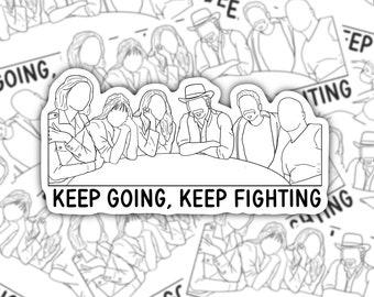 Keep Going, Keep Fighting Weatherproof Sticker | Peacemaker | Wynonna Earp | Vinyl Sticker | Fight For Wynonna | Five For Wynonna