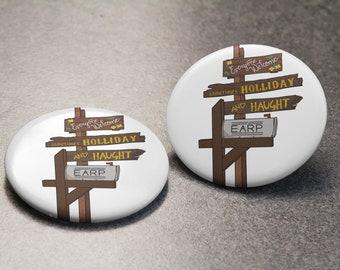 Homestead Letterbox Button | Wynonna Earp | Waverly Earp | Doc Holliday | Nicole Haught | Pin Badge