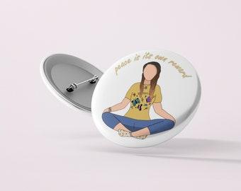 STW Meditation Button | Dominique PC | Pin Badge