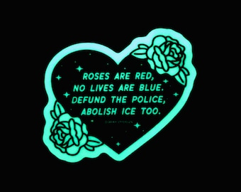 Roses Are Red - Defund The Police & Abolish ICE - Sticker