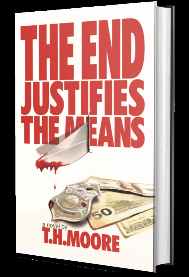 The End Justifies the Means by T.H. Moore Autographed image 0
