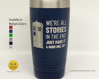 Doctor Who TARDIS Laser Engraved Insulated Tumbler/Travel Mug – We're All Stories in the End - Geek / Christmas Gift – for Dad, Husband, Mom