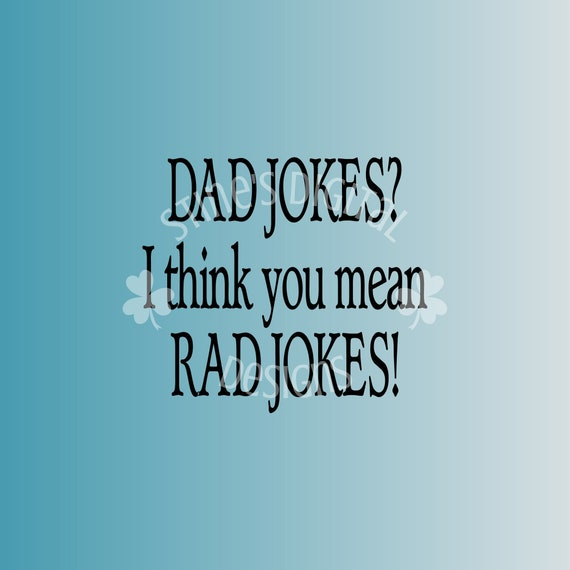 Instant Download Dad Jokes I Think You Mean Rad Jokes Etsy