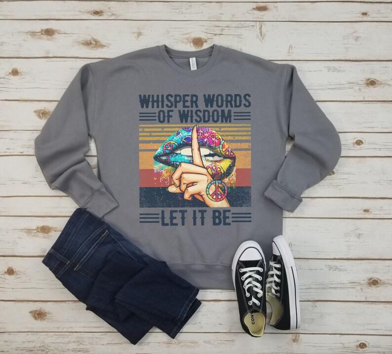 Lyrics Song Retro Shirt Let It Be Retro Song Shirt Gift for Her. Whisper Words of Wisdom Let it Be Sweatshirt Hippie Retro Shirt