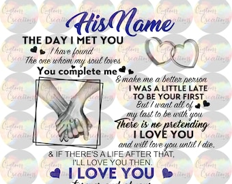 The Day I Met You I Have Found The One Whom My Soul Loves You Complete Me Digital Download File PNG