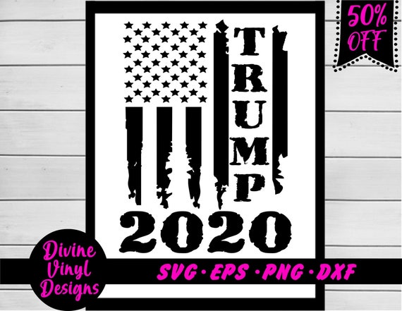 Trump 2020 American Flag Svg Distressed Vintage Silhouette Etsy