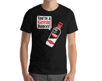 "Vodka Talking (""Great Dancer!"") Short-Sleeve Unisex T-Shirt"