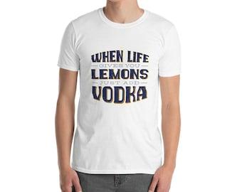 When Life Gives You Lemons...Add Vodka! :D T-shirt / Vodka teeshirt