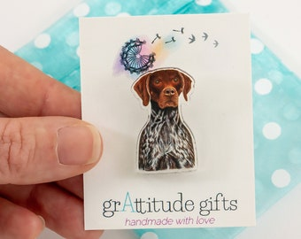 German Shorthaired Pointer Acrylic Pin, Original Art GSP Dog Breed, Gift for Dog Lovers