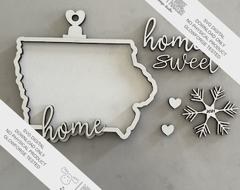 """IA Home Sweet Home Digital Download  2021 Iowa Home Ornament SVG File in 2 layers  ~ about 4.2 x 3.1"""""""