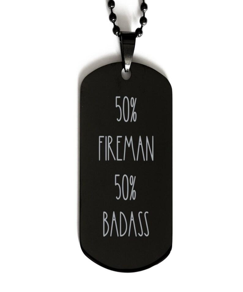 Fireman Gift Black Engraved Dog Tag Necklace Gift For Fireman Fireman Necklace Necklace For Fireman 50 Fireman 50 Badass Necklace