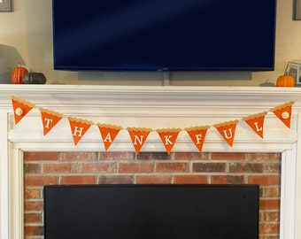 Pumpkin Pie THANKFUL Banner, Fall Banner, Thanksgiving Banner, Thanksgiving Decor, Felt Banner, Pumpkin Pie Decor, Triangle Banner