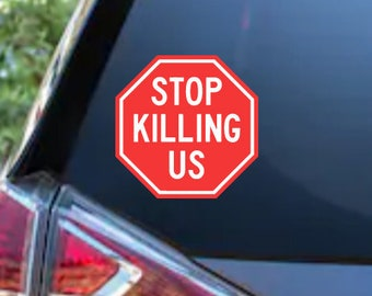 Stop Killing Us Black Lives Matter Adhesive Vinyl Decal