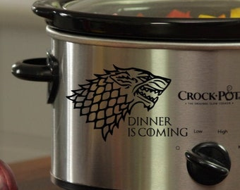 Game of Thrones Inspired Dinner is Coming Adhesive Vinyl Decal for Crock Pot/Pressure Cooker